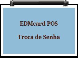edmcardpos-trocadesenha