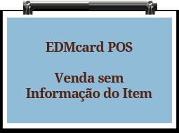 edmcardpos-vendaseminformacaodoitem