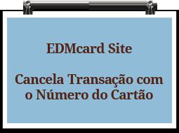 edmcardsite-cancelatransacaocomnumerocartao