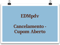 edmpdv-cancelamento-cupomaberto
