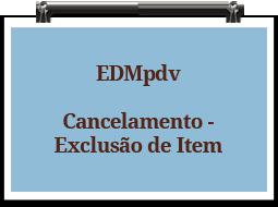 edmpdv-cancelamento-exclusaodeitem