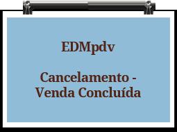 edmpdv-cancelamento-vendaconcluida