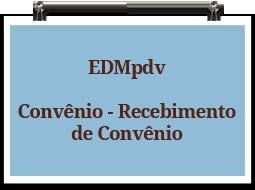 edmpdv-convenio-recebimentodeconvenio