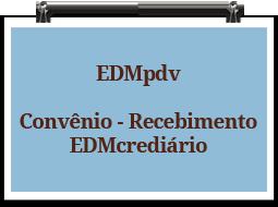 edmpdv-convenio-recebimentoedmcrediario
