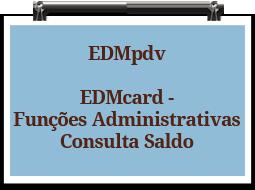 edmpdv-edmcard-funcoes-administrativas-consulta-saldo