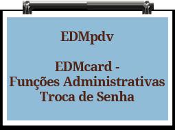 edmpdv-edmcard-funcoes-administrativas-troca-senha