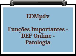 edmpdv-funcoesimportantes-defonline-patologia