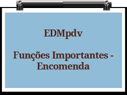 edmpdv-funcoesimportantes-encomenda