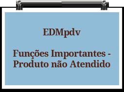 edmpdv-funcoesimportantes-produtonaoatendido