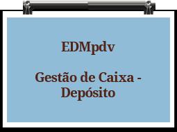 edmpdv-gestaodecaixa-deposito