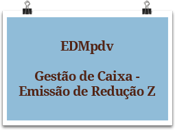 edmpdv-gestaodecaixa-emissaodereducaoz