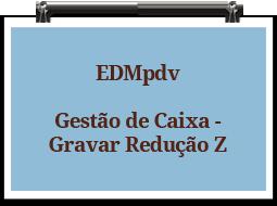 edmpdv-gestaodecaixa-gravarreducaoz