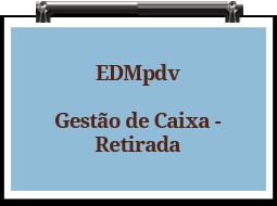 edmpdv-gestaodecaixa-retirada