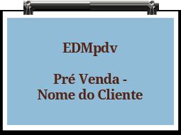 edmpdv-prevenda-nomedoclientel