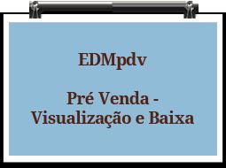 edmpdv-prevenda-visualizacaoebaixa