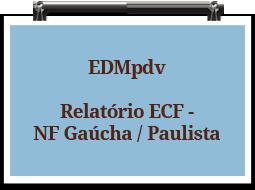 edmpdv-relatorioecf-nf-gaucha-paulista