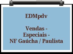 edmpdv-vendas-especiais-nfgaucha-paulista