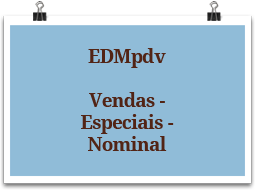 edmpdv-vendas-especiais-nominal