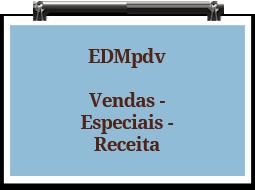 edmpdv-vendas-especiais-receita