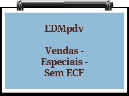 edmpdv-vendas-especiais-semecf
