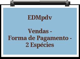 edmpdv-vendas-formadepagamento-2especies