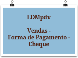 edmpdv-vendas-formadepagamento-cheque